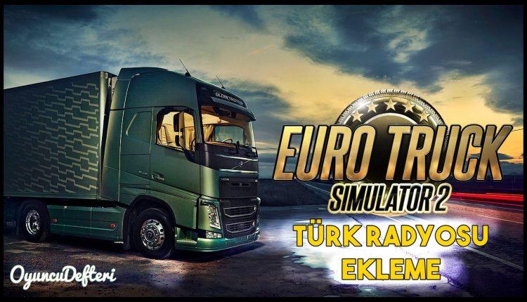 ETS2 Türkiye Radyoları Ekleme