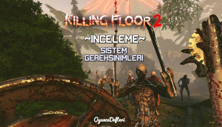 Killing Floor 2 İnceleme-Sistem Gereksinimleri Ve Daha Fazlası!