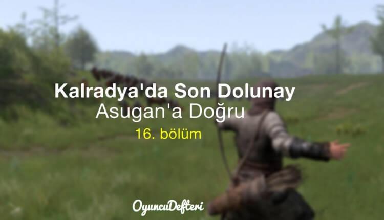 Asugan'a Doğru - 16.bölüm