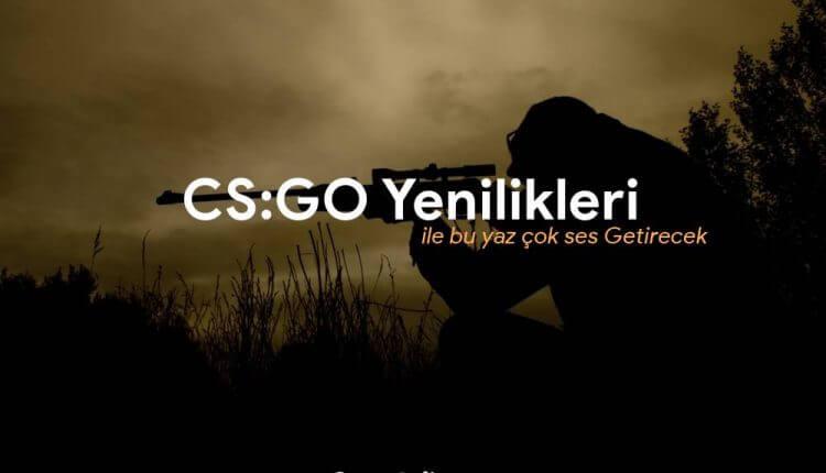 CS:GO yenilikleri