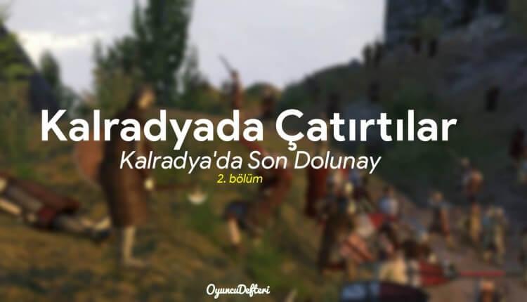 Kalradya'da Çatırtılar