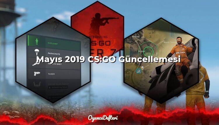 Mayıs 2019 CS:GO Güncellemesi