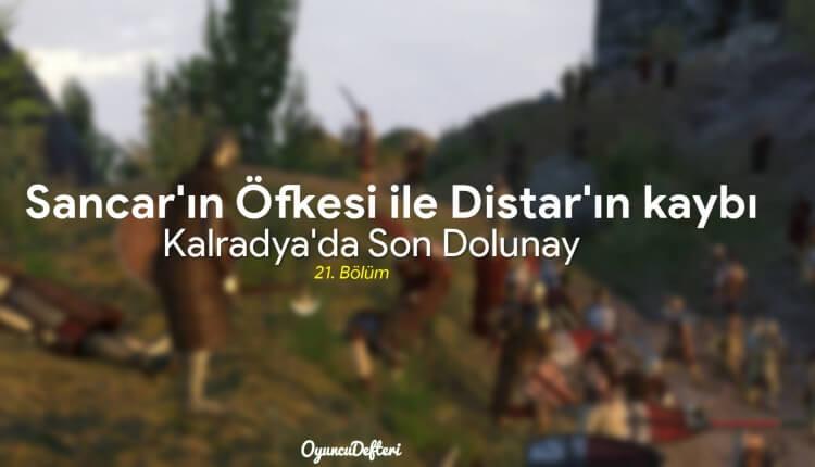 Sancar'ın Öfkesi ile Distar'ın kaybı