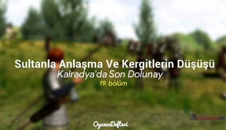 Sultanla Anlaşma ve Kergitlerin Düşüşü